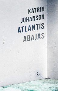 Katrin Johanson -Atlantis abajas