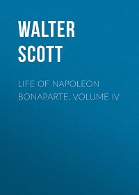 Walter Scott -Life of Napoleon Bonaparte. Volume IV