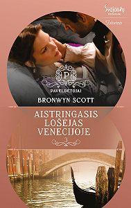 Bronwyn Scott -Aistringasis lošėjas Venecijoje