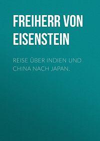 Richard Eisenstein -Reise über Indien und China nach Japan.