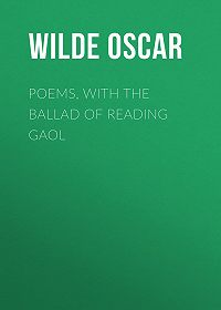 Oscar Wilde -Poems, with The Ballad of Reading Gaol