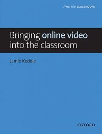 Jamie Keddie -Bringing online video into the classroom