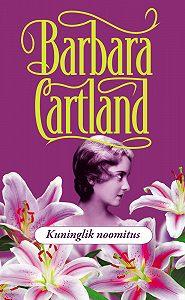 Barbara Cartland -Kuninglik noomitus