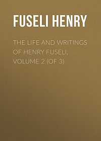 Henry Fuseli -The Life and Writings of Henry Fuseli, Volume 2 (of 3)