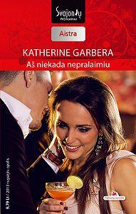 Katherine Garbera -Aš niekada nepralaimiu