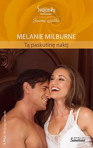 Melanie Milburne -Tą paskutinę naktį