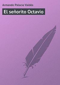 Armando Palacio - El señorito Octavio