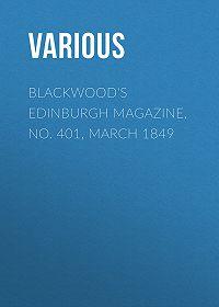 Various -Blackwood's Edinburgh Magazine, No. 401, March 1849