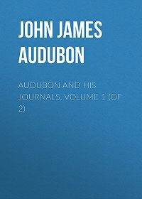 John James Audubon -Audubon and his Journals, Volume 1 (of 2)