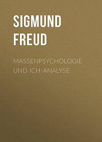 Sigmund Freud -Massenpsychologie und Ich-Analyse