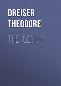 "Theodore Dreiser -The ""Genius"""