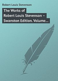 Robert Stevenson -The Works of Robert Louis Stevenson – Swanston Edition. Volume 24