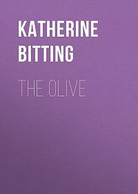 Katherine Bitting -The Olive