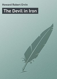 Robert Howard -The Devil in Iron