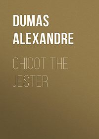 Alexandre Dumas -Chicot the Jester