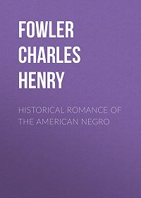 Charles Fowler -Historical Romance of the American Negro