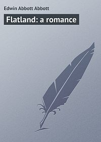 Edwin Abbott - Flatland: a romance
