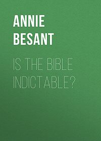 Annie Besant -Is the Bible Indictable?