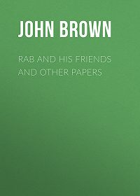 John Brown -Rab and His Friends and Other Papers