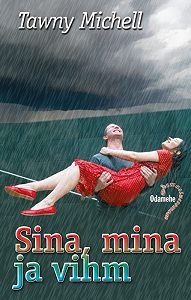 Tawny Michell - Sina, mina ja vihm