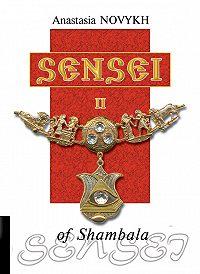 Anastasia Novykh - Sensei of Shambala. Book II