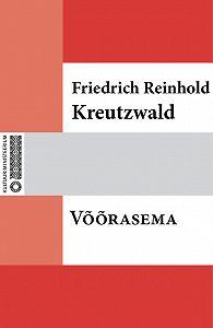 Friedrich Reinhold Kreutzwald -Võõrasema
