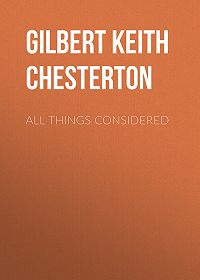 Gilbert Chesterton -All Things Considered