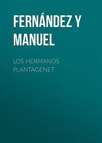 Manuel Fernández y González -Los hermanos Plantagenet