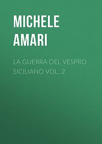 Michele Amari -La guerra del Vespro Siciliano vol. 2