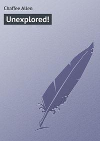 Allen Chaffee -Unexplored!
