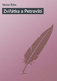 Václav Říha -Zvířátka a Petrovští