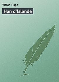 Victor Hugo -Han d'Islande