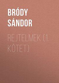 Sándor Bródy -Rejtelmek (1. kötet)