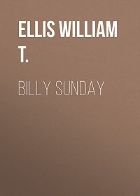 William Ellis -Billy Sunday