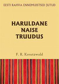 Friedrich Reinhold Kreutzwald -Haruldane naise truudus