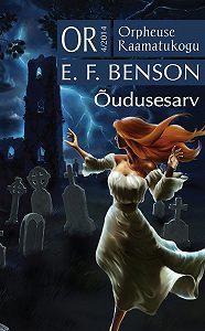 Edward Benson Frederic -Õudusesarv.Orpheuse Raamatukogu