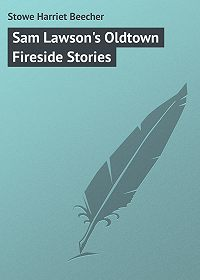 Harriet Stowe -Sam Lawson's Oldtown Fireside Stories