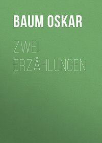 Oskar Baum -Zwei Erzählungen