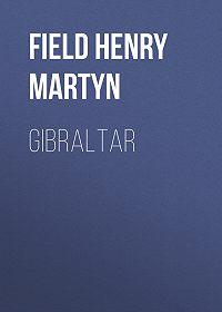 Henry Field -Gibraltar