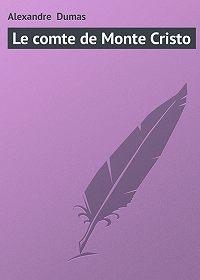 Alexandre Dumas -Le comte de Monte Cristo