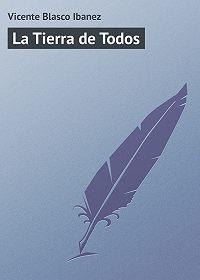 Vicente Blasco - La Tierra de Todos