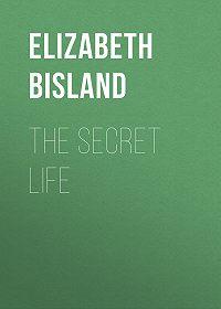 Elizabeth Bisland -The Secret Life