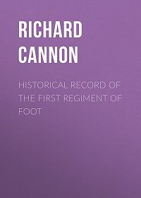 Richard Cannon -Historical Record of the First Regiment of Foot