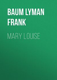 Lyman Baum -Mary Louise