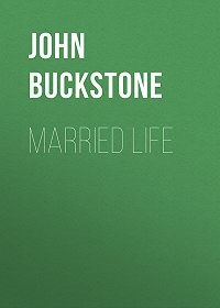 John Buckstone -Married Life