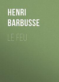 Henri Barbusse -Le feu