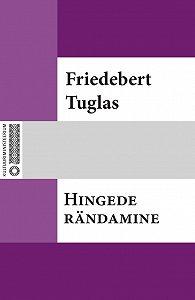 Friedebert Tuglas -Hingede rändamine