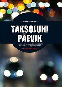 Toomas Tomahook -Taksojuhi päevik. Tõeline Soome elu ja soomlased läbi eestlastest taksojuhtide silmade
