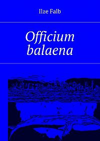 Ilze Falb -Officium balaena