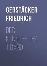 Friedrich Gerstäcker -Der Kunstreiter, 1. Band